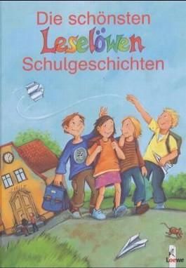 Die schönsten Leselöwen-Schulgeschichten
