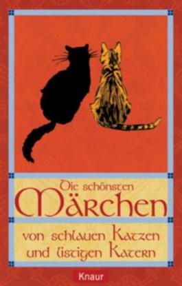 Die schönsten Märchen von schlauen Katzen und listigen Katern