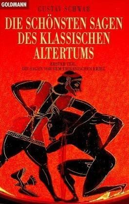 Die schönsten Sagen des Klassischen Altertums. Tl.1