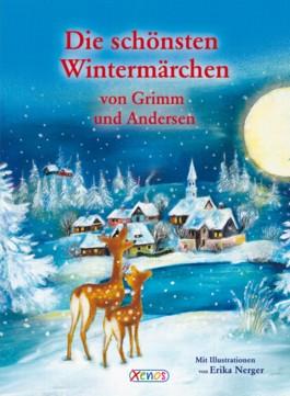 Die schönsten Wintermärchen von Grimm und Andersen