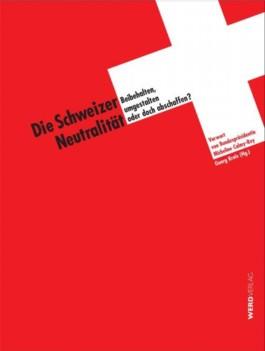 Die Schweizer Neutralität