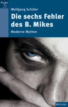 Die sechs Fehler des B. Mikes