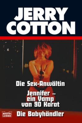 Die Sex-Anwältin /Jennifer - ein Vamp von 90 Karat/Die Babyhändler