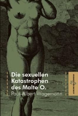 Die sexuellen Katastrophen des Malte O.