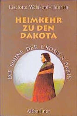 Die Söhne der Großen Bärin, 6 Bde. Kt, Bd.4, Heimkehr zu den Dakota
