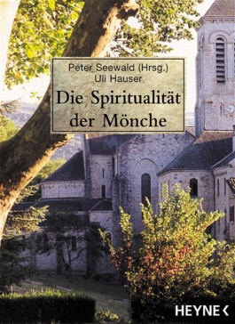 Die Spiritualität der Mönche