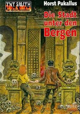 Die Stadt unter den Bergen (T.N.T. Smith - Der Jäger der Unsterblichen, Bd. 2)