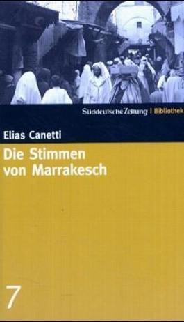 Die Stimmen von Marrakesch. SZ-Bibliothek Band 7