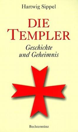 Die Templer. Geschichte und Geheimnis
