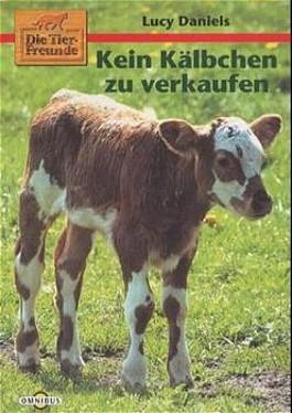 Die Tierfreunde, Kein Kälbchen zu verkaufen