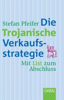 Die Trojanische Verkaufsstrategie