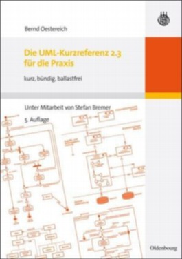 Die UML-Kurzreferenz 2.0 für die Praxis