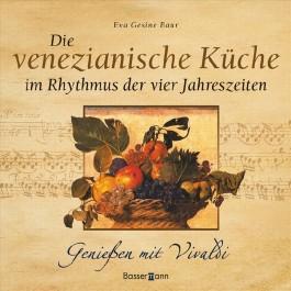 Die venezianische Küche im Rhythmus der vier Jahreszeiten, m. Audio-CD