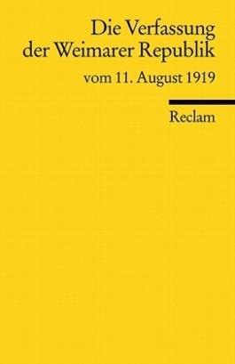 Die Verfassung des Deutschen Reichs vom 11. August 1919