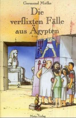 Die verflixten Fälle aus Ägypten