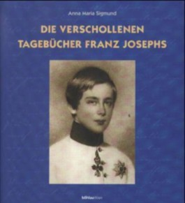 Die verschollenen Tagebücher Franz Josephs