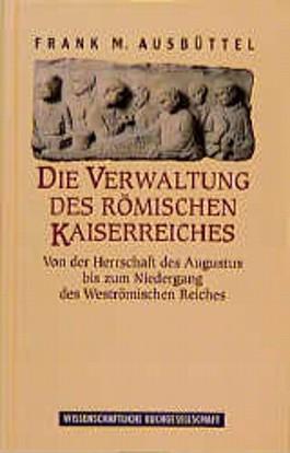 Die Verwaltung des römischen Kaiserreiches