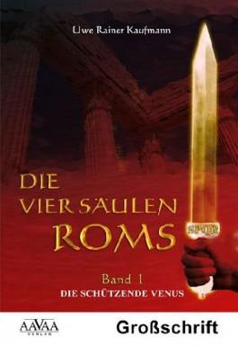 Die vier Säulen Roms I - Sonderformat Großschrift