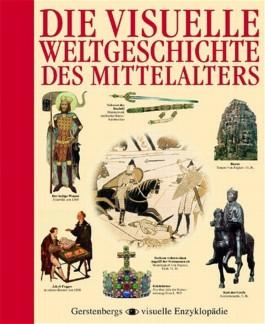 Die visuelle Weltgeschichte des Mittelalters