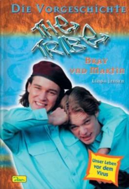 Die Vorgeschichte, Bray und Martin