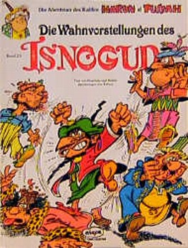 Die Wahnvorstellungen des Isnogud