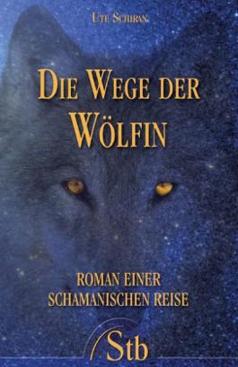 Die Wege der Wölfin