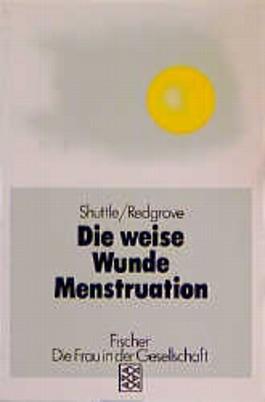 Die weise Wunde Menstruation