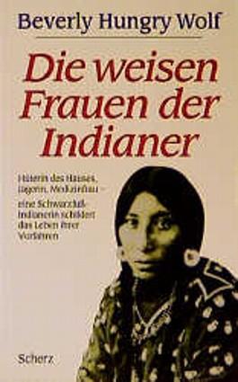 Die weisen Frauen der Indianer