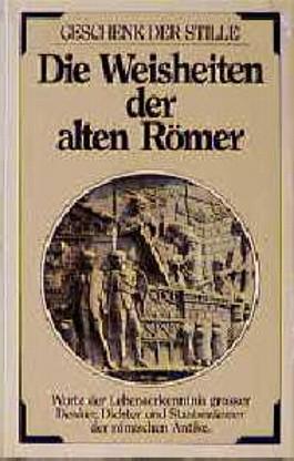 Die Weisheiten der alten Römer