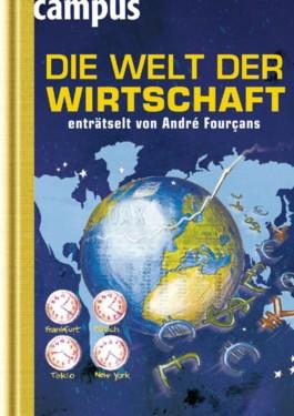 Die Welt der Wirtschaft enträtselt von André Fourçans