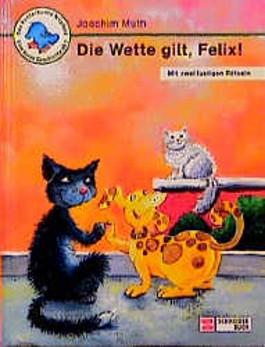 Die Wette gilt, Felix!