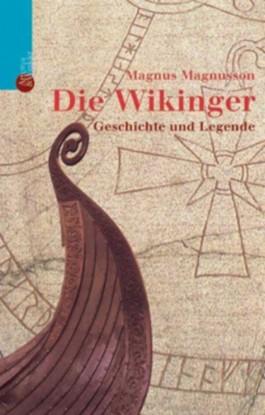 Die Wikinger. Geschichte und Legende