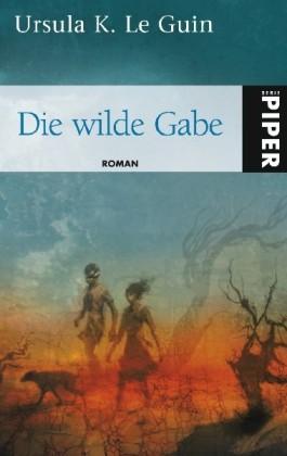 Die wilde Gabe