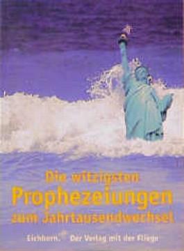 Die witzigsten Prophezeiungen zum Jahrtausendwechsel