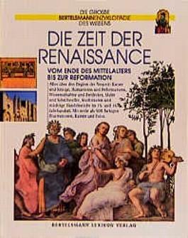 Die Zeit der Renaissance. Vom Ende des Mittelalters bis zur Reformation