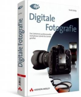 Digitale Fotografie - Das große Buch