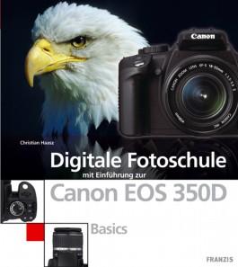 Digitale Fotoschule mit Einführung zur Canon EOS 350D