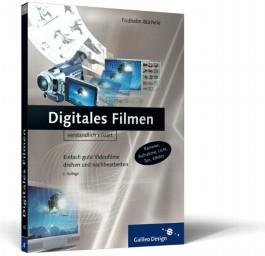 Digitales Filmen verständlich erklärt