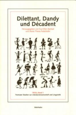Dilettant, Dandy und Décadent