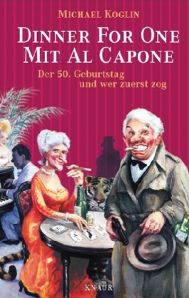 Dinner for One mit Al Capone