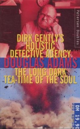 Dirk Gently's Holistic Detective Agency /The Long Dark Tea-Time of the Soul