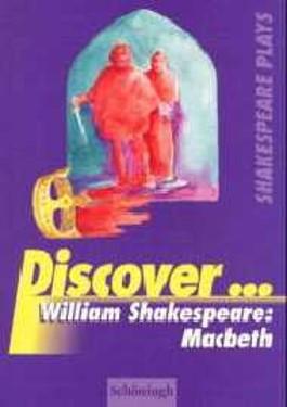 Discover . . ., William Shakespeare: Macbeth