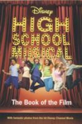 DISNEY HIGH SCHOOL MUSICAL BOOK OF THE FILM (DISNEY BOOK OF THE FILM)