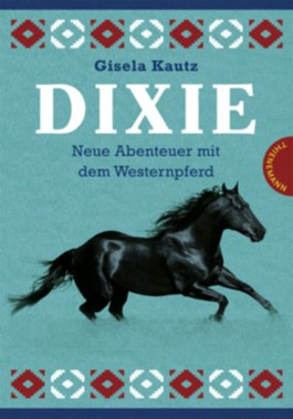 Dixie – Neue Abenteuer mit dem Westernpferd