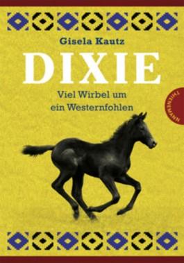 Dixie – Viel Wirbel um ein Westernfohlen