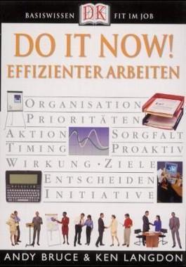 Do It Now! Effizienter arbeiten