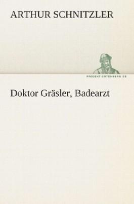 Doktor Gräsler, Badearzt