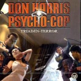 Don Harris - Psycho Cop / 08: Triaden-Terror