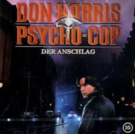 Don Harris - Psycho Cop / 10: Der Anschlag
