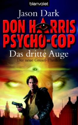 Don Harris, Psycho-Cop 01. Das dritte Auge